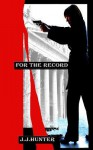 For the Record - J.J. Hunter
