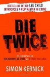 Die Twice: Two Crime Novels in One The Business of Dying and The Murder Exchange Paperback - May 2, 2006 - Simon Kernick