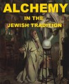 Alchemy in the Jewish Tradition - Cyrus Adler
