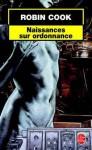 Naissances Sur Ordonnance - Robin Cook