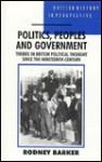 Politics, Peoples, And Government: Themes In British Political Thought Since The Nineteenth Century - Rodney S. Barker