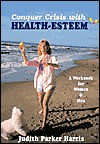 Conquer Crisis with Health Esteem: A Workbook for Women & Men - Judith Parker Harris