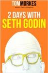 2 Days With Seth Godin - Tom Morkes