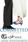 Committed, Episode 8: A Cake Walk - Nicole Ciacchella, Elizabeth Darcy, Anne Wentworth