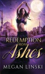 Redemption From Ashes - Megan Linski