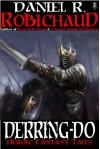 Derring-Do - Daniel R. Robichaud