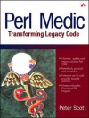 Perl Medic: Transforming Legacy Code - Peter Scott