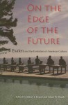 On the Edge of the Future: Esalen and the Evolution of American Culture - Jeffrey J. Kripal