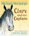 Clare and Her Captain - Michael Morpurgo, Catherine Rayner