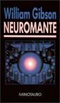 Neuromante (Neuromante, #1) - William Gibson, Julio Vivas, Javier Ferreira Ramos, José Arconada Rodríguez