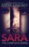 SARA: The Complete Series (The Sara Winthrop Series) - Ernie Lindsey