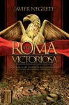 Roma Victoriosa - Javier Negrete