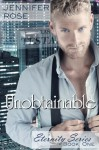 Unobtainable: An Eternity Novel - Jennifer Rose