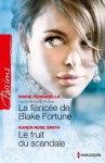 La fiancée de Blake Fortune - Le fruit du scandale:Saga Le destin des Fortune, vol. 2 (Passions) (French Edition) - Marie Ferrarella, Karen Rose Smith