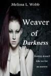 Weaver of Darkness - Melissa L. Webb