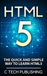 HTML5: The Quick and Simple Way to Learn HTML5 - Programming Language (HTML5): HTML5 (Web Site Design, Programming Language, Computers and Technology, HTML 5) - David Lawfield, HTML5
