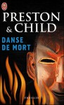 Danse de mort - Douglas Preston, Lincoln Child, Sebastian Danchin