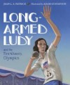 Long-Armed Ludy and the First Women's Olympics - Jean L. S. Patrick, Adam Gustavson