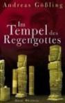 Im Tempel Des Regengottes - Andreas Gößling, Andreas Gössling