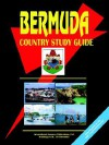 Bermuda Country Study Guide - USA International Business Publications, USA International Business Publications