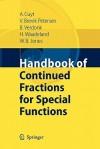 Handbook of Continued Fractions for Special Functions - Annie Cuyt, Vigdis Brevik Petersen, Brigitte Verdonk, Haakon Waadeland