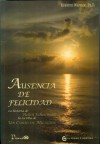 Ausencia de Felicidad: La Historia de Helen Schucman, La Escriba de Un Curso de Milagros - Kenneth Wapnick