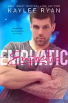 Emphatic - Kaylee Ryan
