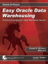 Easy Oracle Scalability: Practical Examples of Data Warehouse Success - Donald K. Burleson, Mike Ault