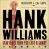 Hank Williams: Snapshots From The Lost Highway - Colin Escott, Kira Florita