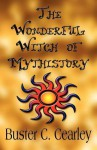 The Wonderful Witch of Mythistory - Buster C. Cearley