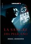 La Sangre del Pelícano - Miguel Aranguren