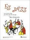EZ Jazz: Seven Easy-To-Play Jazz Piano Solos for Any Age - Bert Konowitz