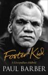 Foster Kid: A Liverpudlian Childhood - Paul Barber