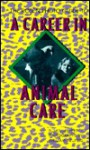 Rosen Photo Guide to a Career in Animal Care - Susan Jeffers