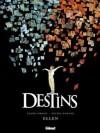 Destins: Ellen - Frank Giroud, Michel Durand, Meephe Versaevel