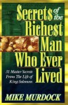 Secrets of the Richest Man Who Ever Lived - Mike Murdock