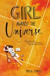 Girl Against the Universe - Paula Stokes
