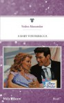 Mills & Boon : A Baby For Rebecca (Three Brides and a Baby) - Trisha Alexander