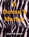 It Doesn't Matter - Ana Monnar