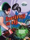 Being a DJ - Lisa Regan, Matt Anniss