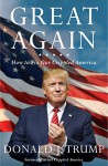 Great Again: How to Fix Our Crippled America - Donald J. Trump