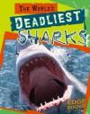 The World's Deadliest Sharks - Nick Healy, Debbie Nuzzolo
