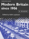 Modern Britain Since 1906: A Reader - Keith Laybourn