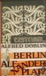 Berlin Alexanderplatz: dzieje Franciszka Biberkopfa - Alfred Döblin