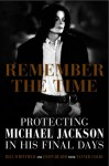 Remember the Time: Protecting Michael Jackson in His Final Days - Bill Whitfield, Javon Beard, Tanner Colby