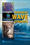 Nonlinear Wave Dynamics: Selected Papers of the Symposium Held in Honor of Philip L-F Liu's 60th Birthday - Patrick Lynett