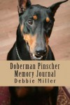 Doberman Pinscher Memory Journal: A Dog Journal for You to Record Your Dog's Life as It Happens! - Debbie Miller