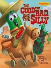 The Good, the Bad, and the Silly: A Lesson in Making Good Choices - Doug Peterson, Tom Bancroft, Rob Corley