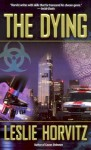 The Dying - Leslie Alan Horvitz