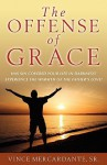 The Offense of Grace - Vince Mercardante